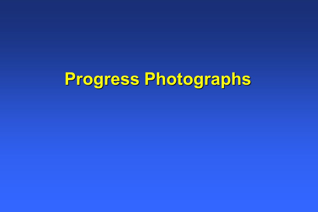Progress Photographs