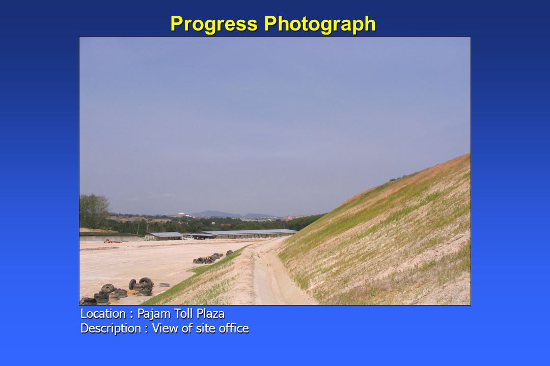 Progress Photograph Location : Pajam Toll Plaza Description : View of site office