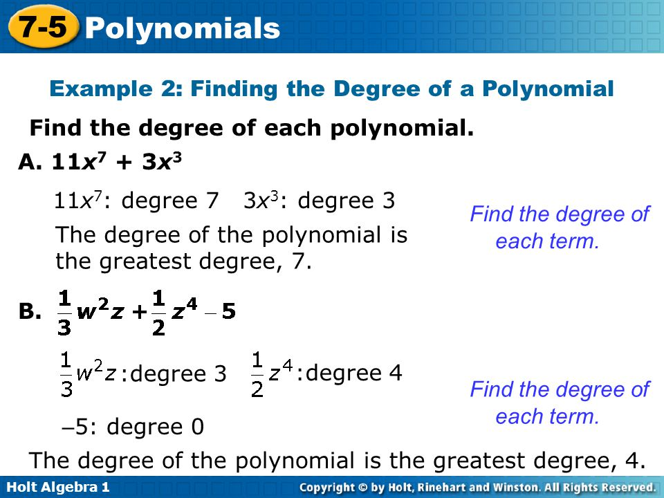 Holt Algebra 1 7-5 Polynomials Find the degree of each polynomial.