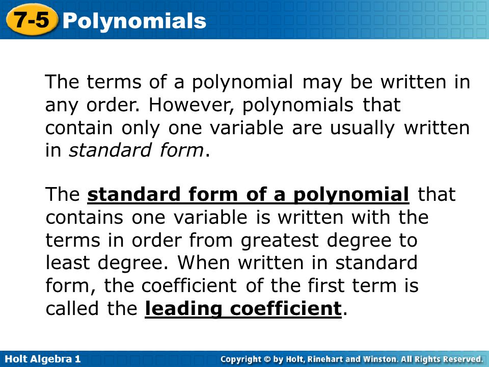 Holt Algebra 1 7-5 Polynomials The terms of a polynomial may be written in any order.
