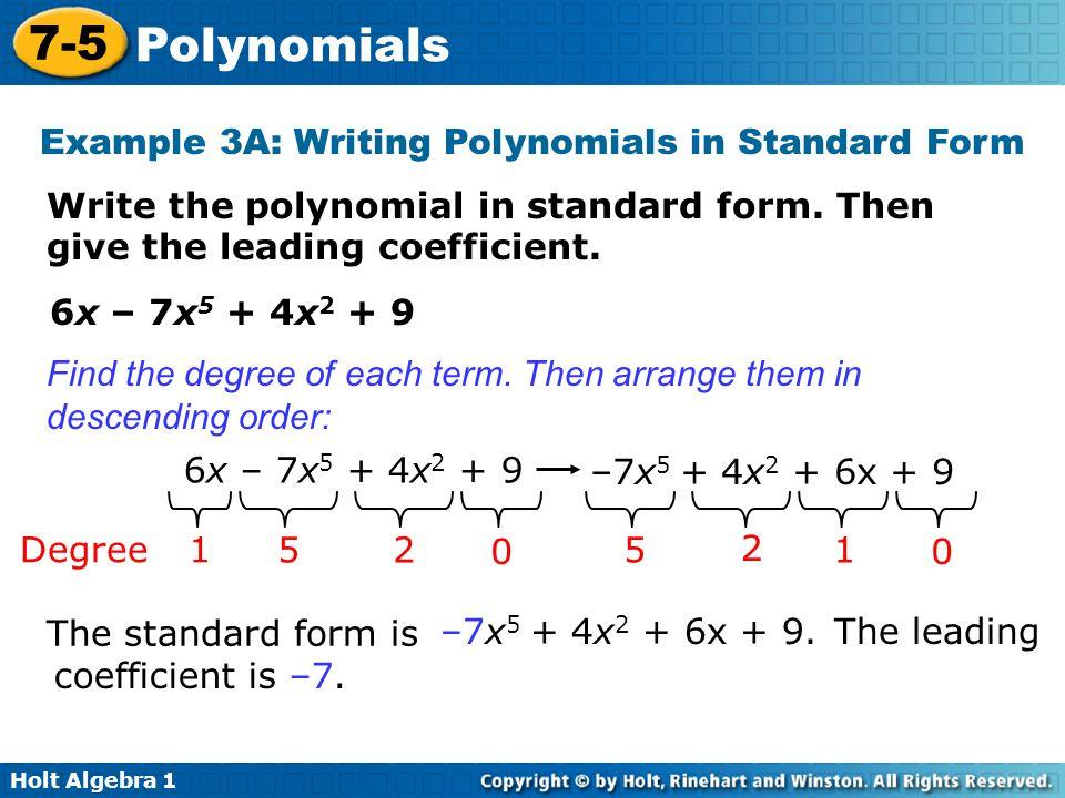 Holt Algebra 1 7-5 Polynomials Write the polynomial in standard form.