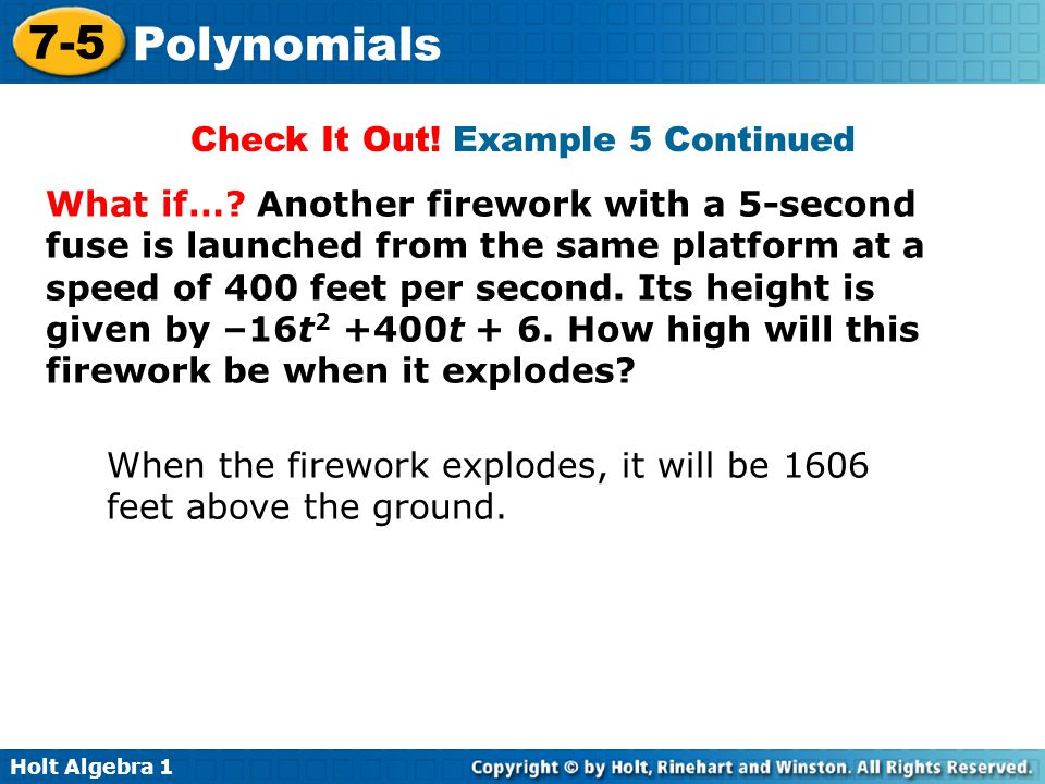 Holt Algebra 1 7-5 Polynomials Check It Out.Example 5 Continued What if….