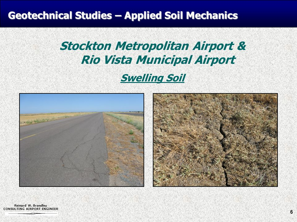 Reinard W. Brandley CONSULTING AIRPORT ENGINEER Geotechnical Studies – Applied Soil Mechanics Stockton Metropolitan Airport & Rio Vista Municipal Airp