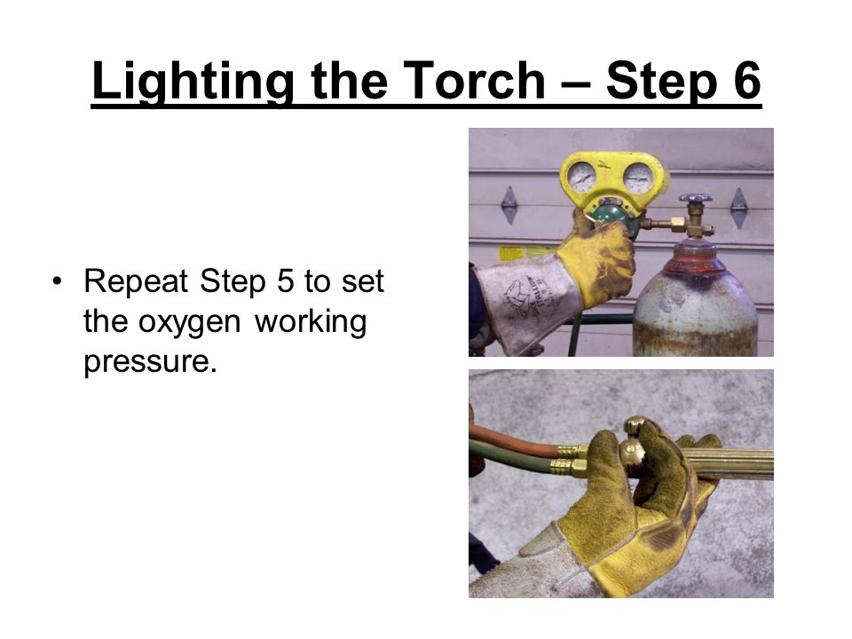 Lighting the Torch – Step 6 Repeat Step 5 to set the oxygen working pressure.