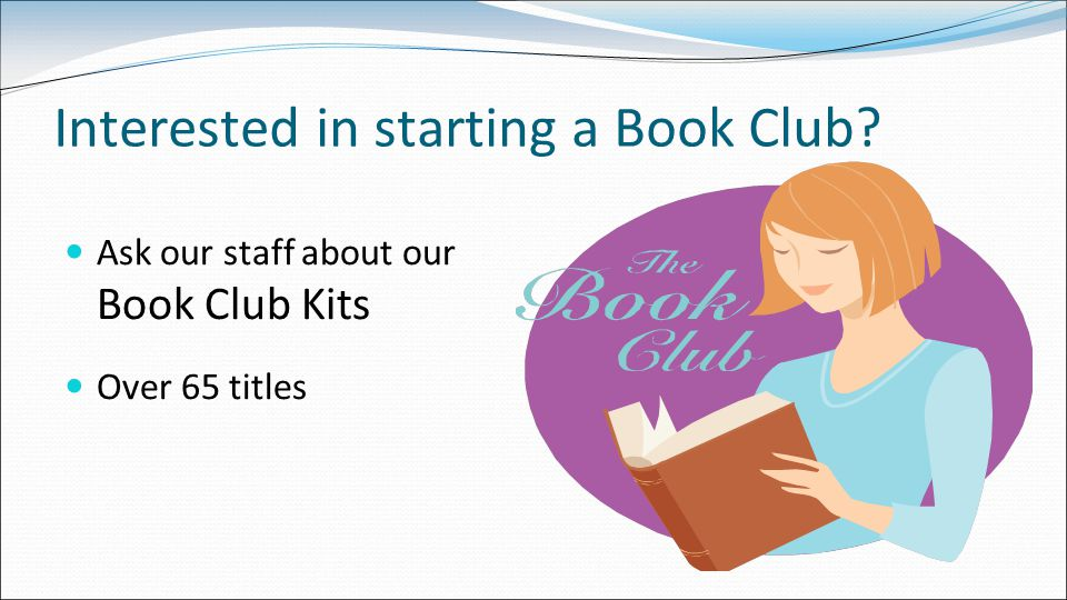 Interested in starting a Book Club Ask our staff about our Book Club Kits Over 65 titles