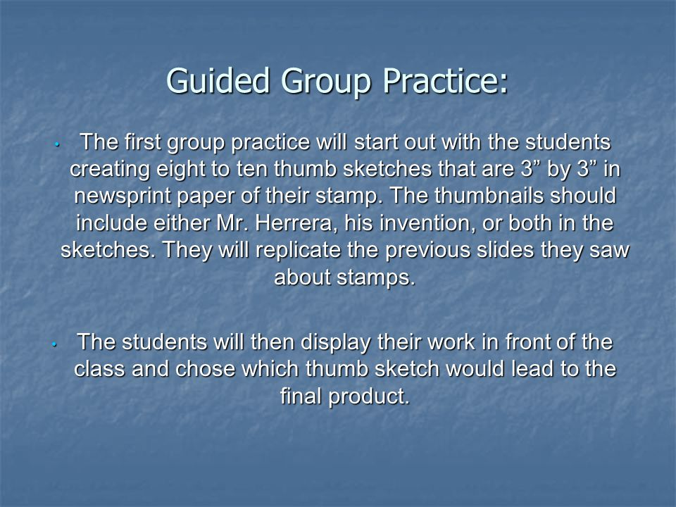 Guided Group Practice: The first group practice will start out with the students creating eight to ten thumb sketches that are 3 by 3 in newsprint paper of their stamp.