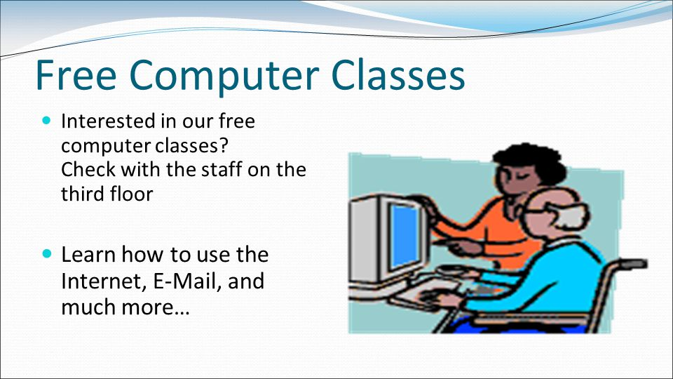 Free Computer Classes Interested in our free computer classes.