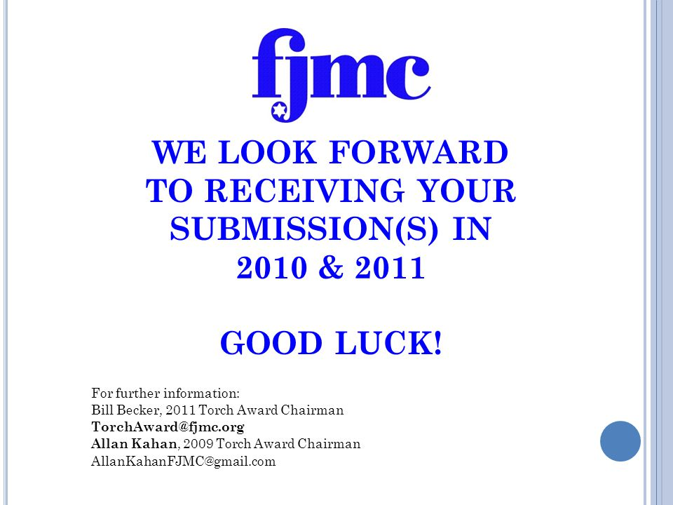 WE LOOK FORWARD TO RECEIVING YOUR SUBMISSION(S) IN 2010 & 2011 GOOD LUCK.