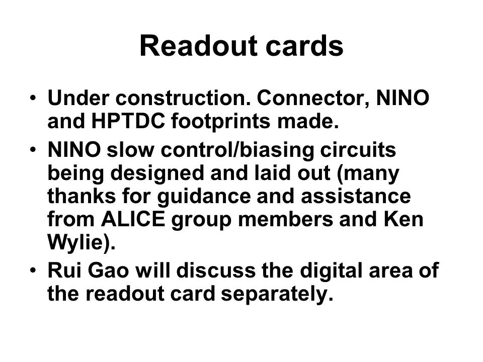 Readout cards Under construction. Connector, NINO and HPTDC footprints made.