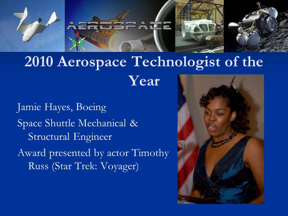 2010 Aerospace Technologist of the Year Jamie Hayes, Boeing Space Shuttle Mechanical & Structural Engineer Award presented by actor Timothy Russ (Star Trek: Voyager)