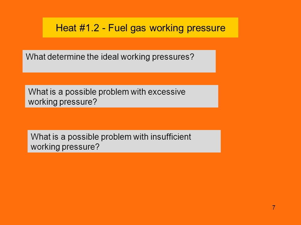 8 Heat #1.3 - Torch settings Torch setting refers to the position of the oxygen and acetylene torch valves.