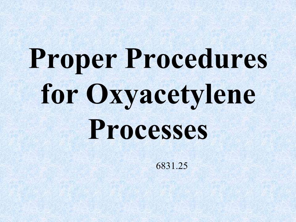 Proper Procedures for Oxyacetylene Processes 6831.25