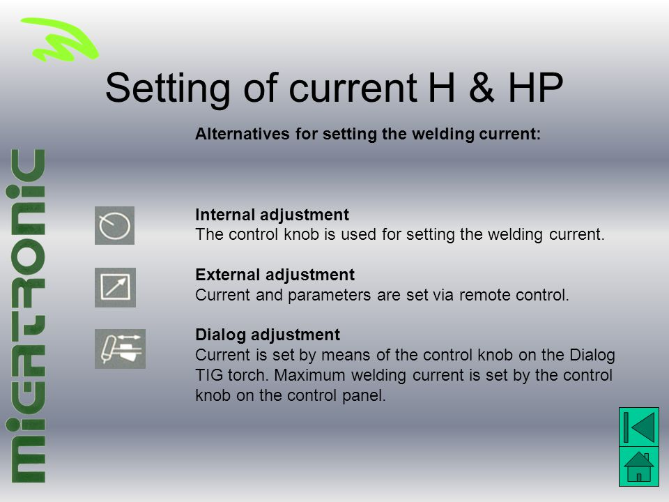 Setting of current H & HP Alternatives for setting the welding current: Internal adjustment The control knob is used for setting the welding current.