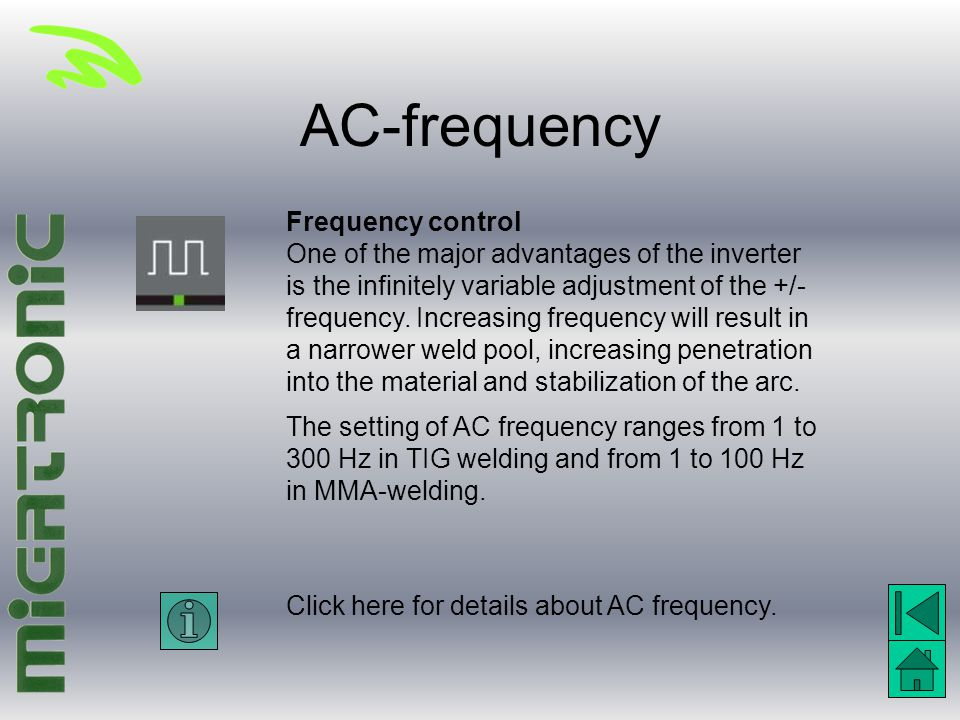 AC-frequency Frequency control One of the major advantages of the inverter is the infinitely variable adjustment of the +/- frequency. Increasing freq