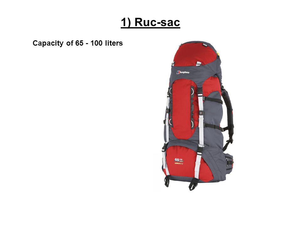 1) Ruc-sac Capacity of 65 - 100 liters