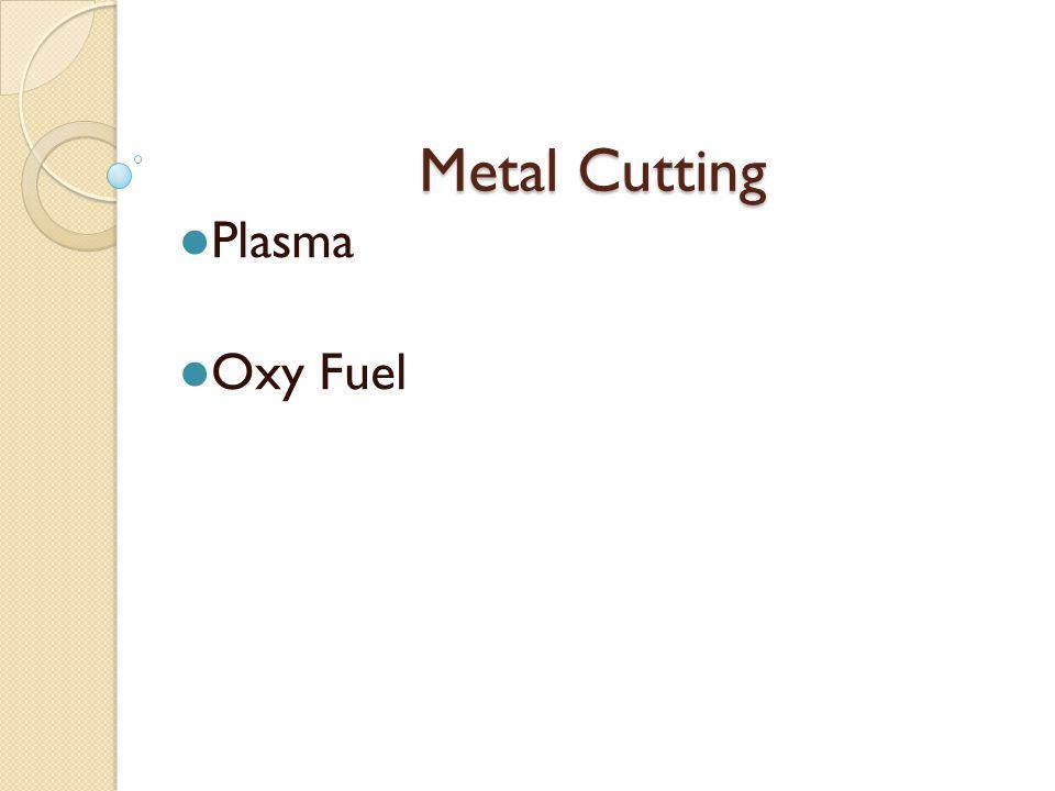 Metal Cutting Plasma Oxy Fuel