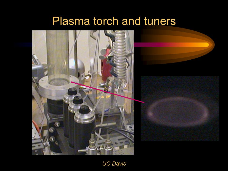 UC Davis Plasma torch and tuners