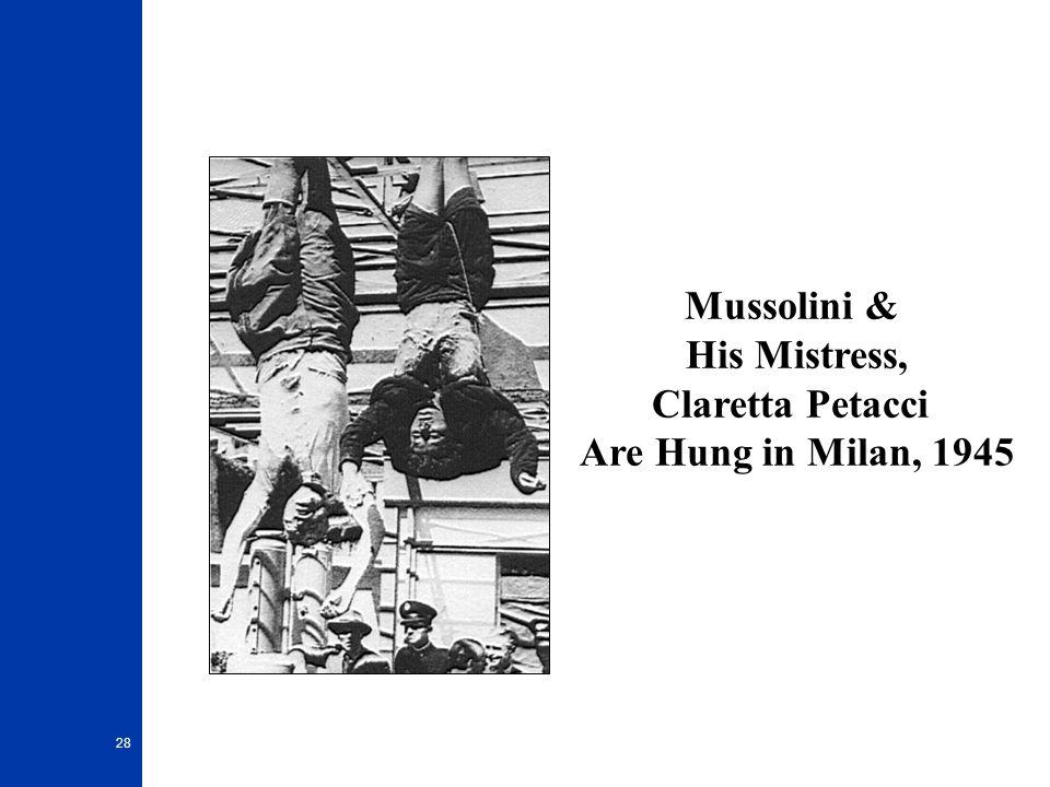 28 Mussolini & His Mistress, Claretta Petacci Are Hung in Milan, 1945