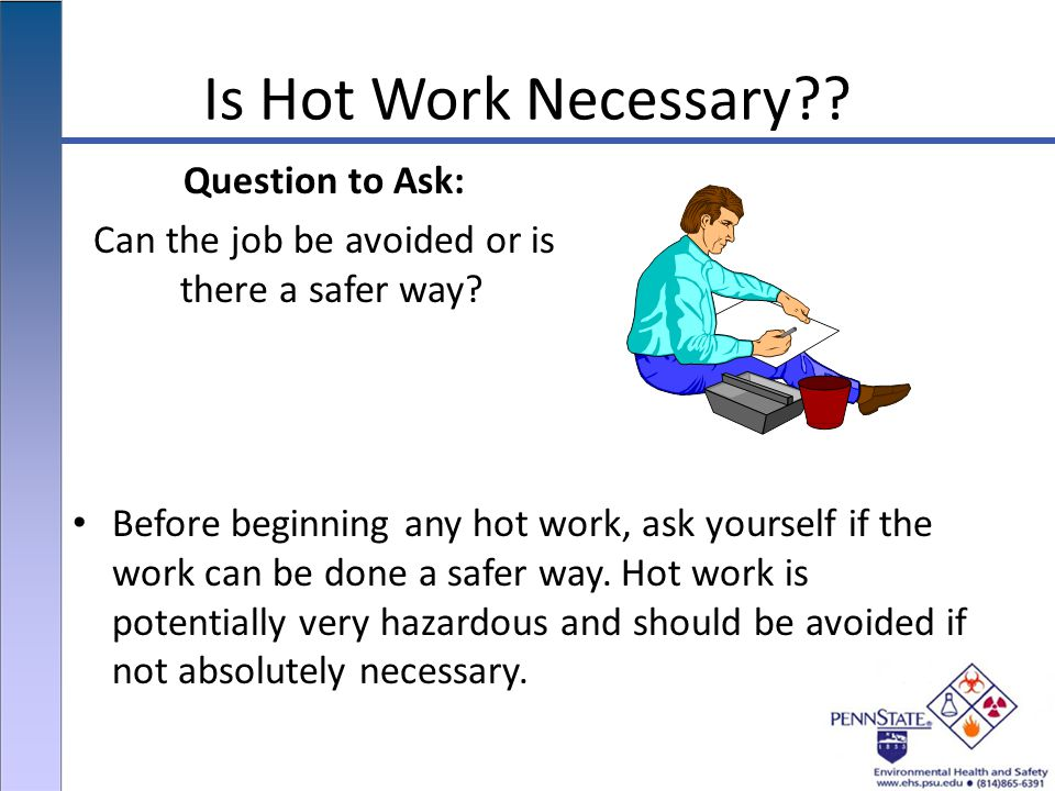 Is Hot Work Necessary .
