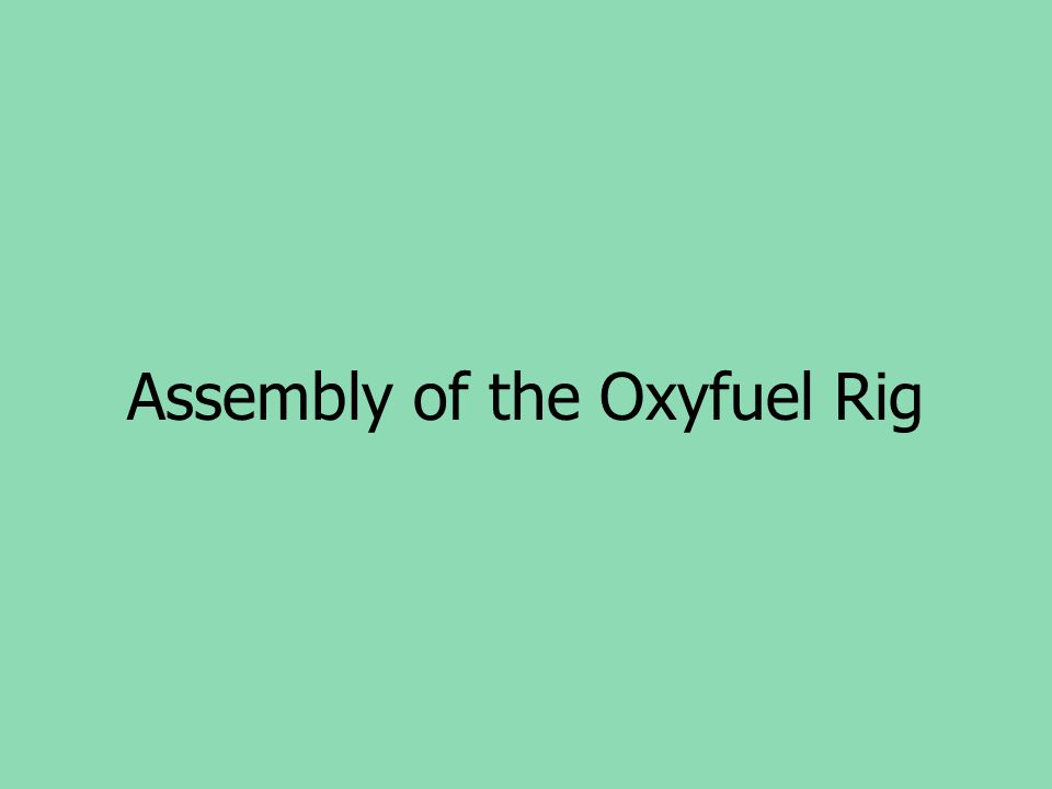 Assembly of the Oxyfuel Rig