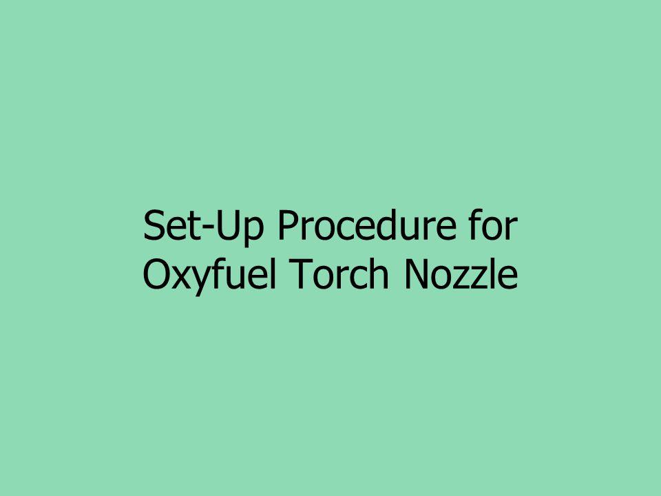 Set-Up Procedure for Oxyfuel Torch Nozzle