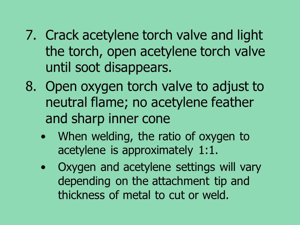 7.Crack acetylene torch valve and light the torch, open acetylene torch valve until soot disappears. 8.Open oxygen torch valve to adjust to neutral fl