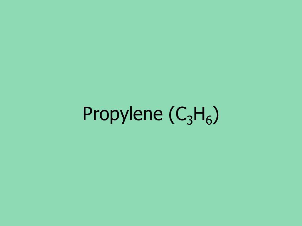 Propylene (C 3 H 6 )