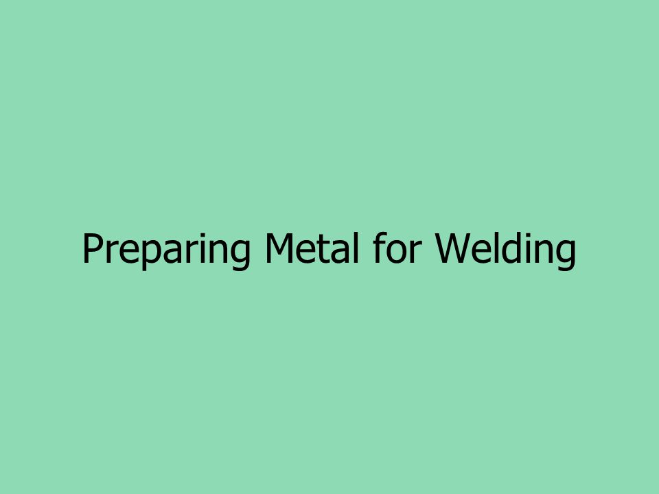 Preparing Metal for Welding