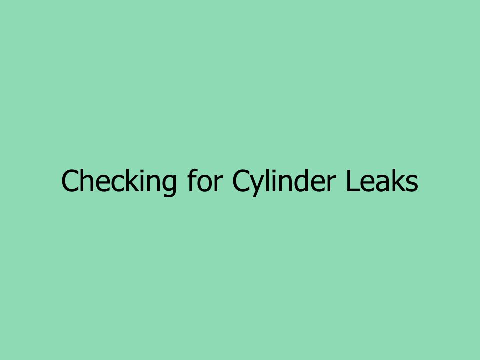 Checking for Cylinder Leaks