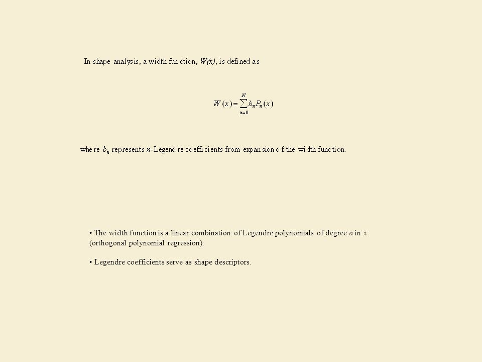 The width function is a linear combination of Legendre polynomials of degree n in x (orthogonal polynomial regression).