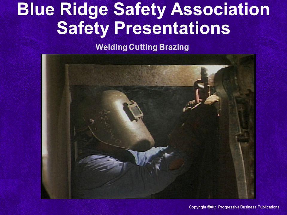 Copyright  Progressive Business Publications Blue Ridge Safety Association Safety Presentations Welding Cutting Brazing