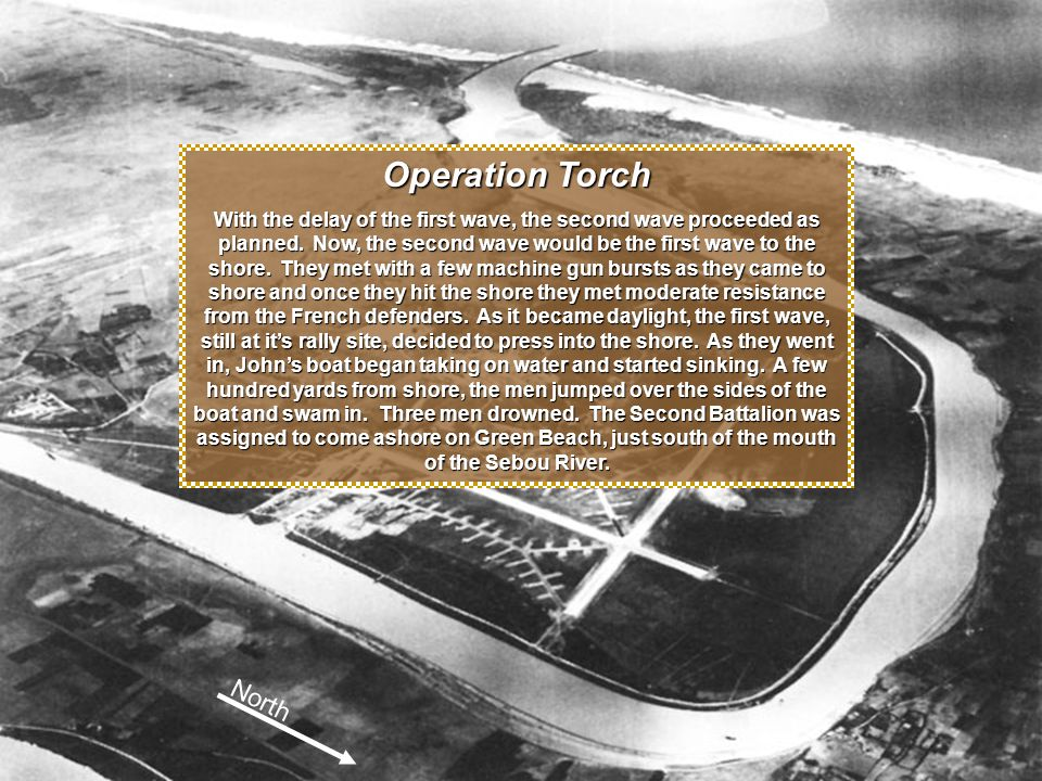 The Battle for Port Lyautey Operation Torch With the delay of the first wave, the second wave proceeded as planned.