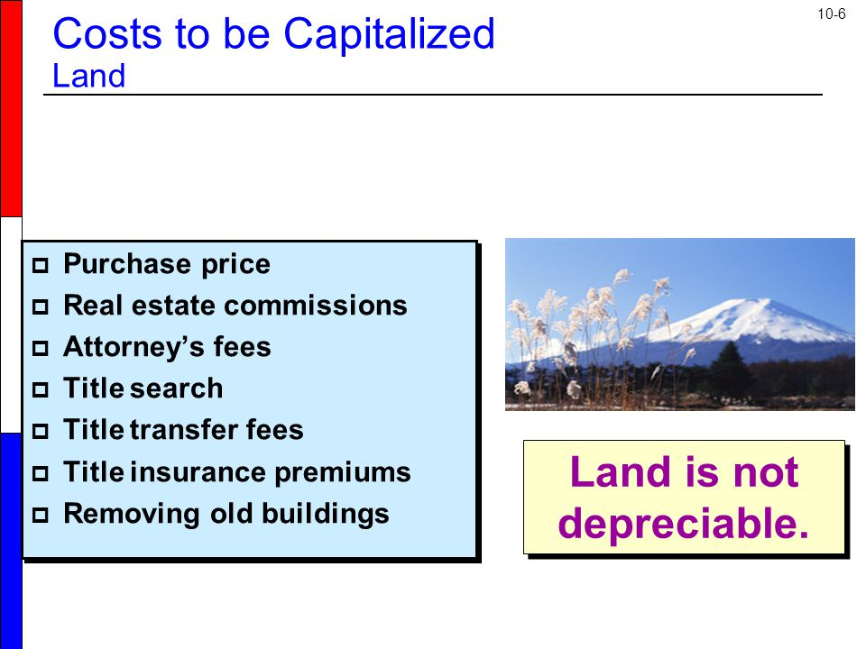 10-6 Land is not depreciable.