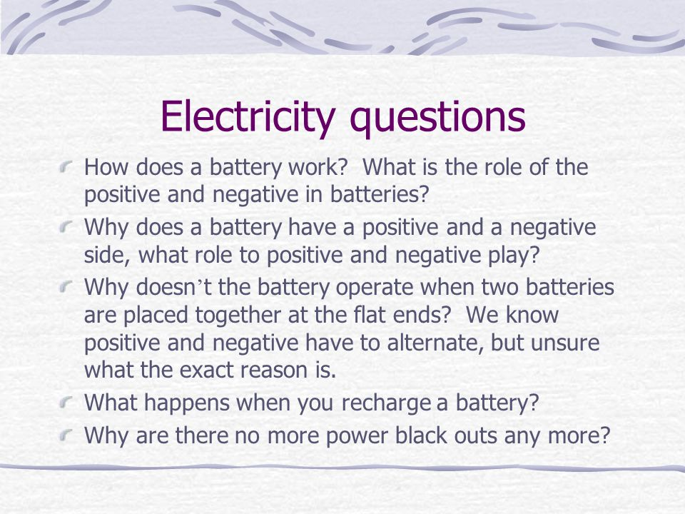 Electricity questions How does a battery work.