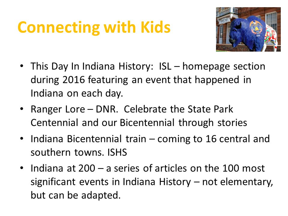 Connecting with Kids This Day In Indiana History: ISL – homepage section during 2016 featuring an event that happened in Indiana on each day.