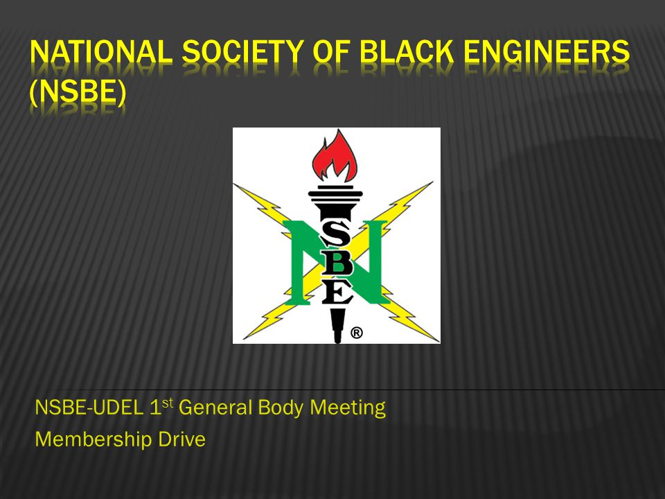 NSBE-UDEL 1 st General Body Meeting Membership Drive