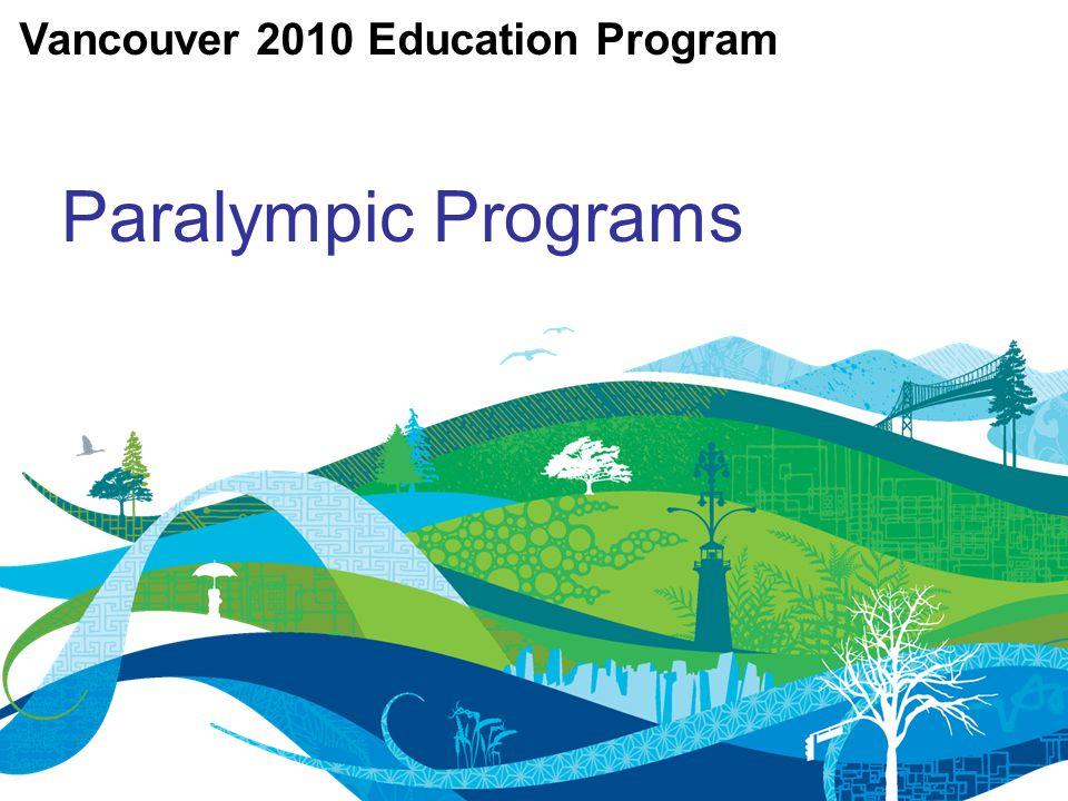 Paralympic Programs Vancouver 2010 Education Program