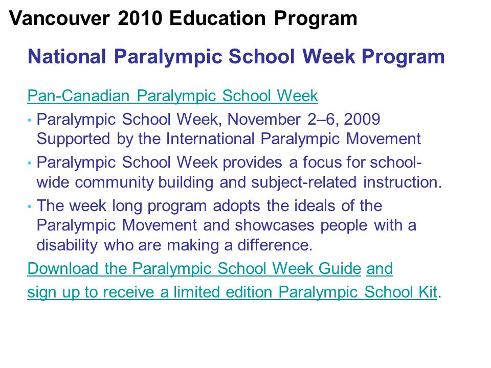 National Paralympic School Week Program Pan-Canadian Paralympic School Week Paralympic School Week, November 2–6, 2009 Supported by the International