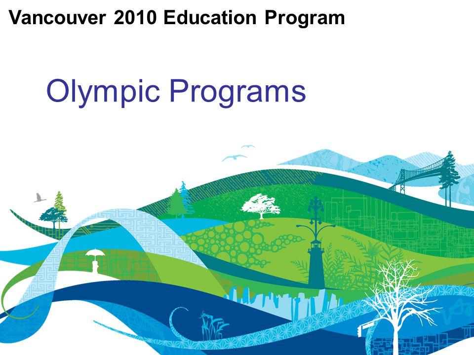 Olympic Programs Vancouver 2010 Education Program