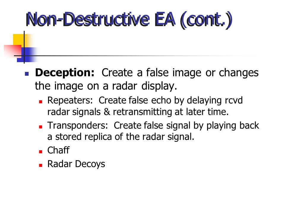 Non-Destructive EA (cont.) Deception: Create a false image or changes the image on a radar display.