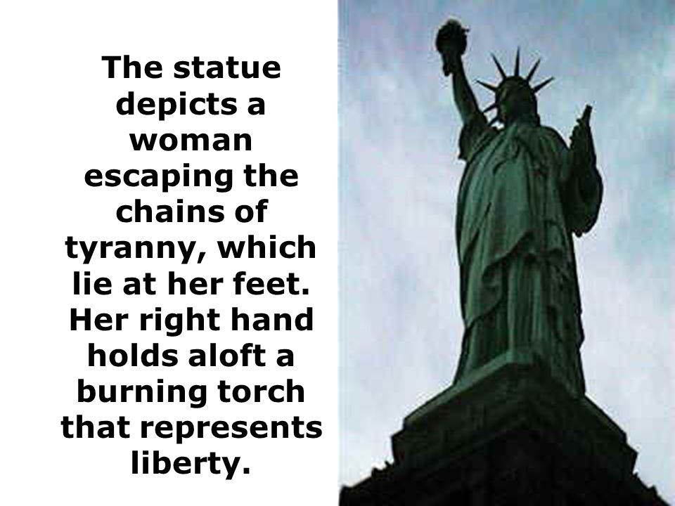 The Statue of Liberty is a monumental sculpturthe at symbolizes freedom throughout the world.
