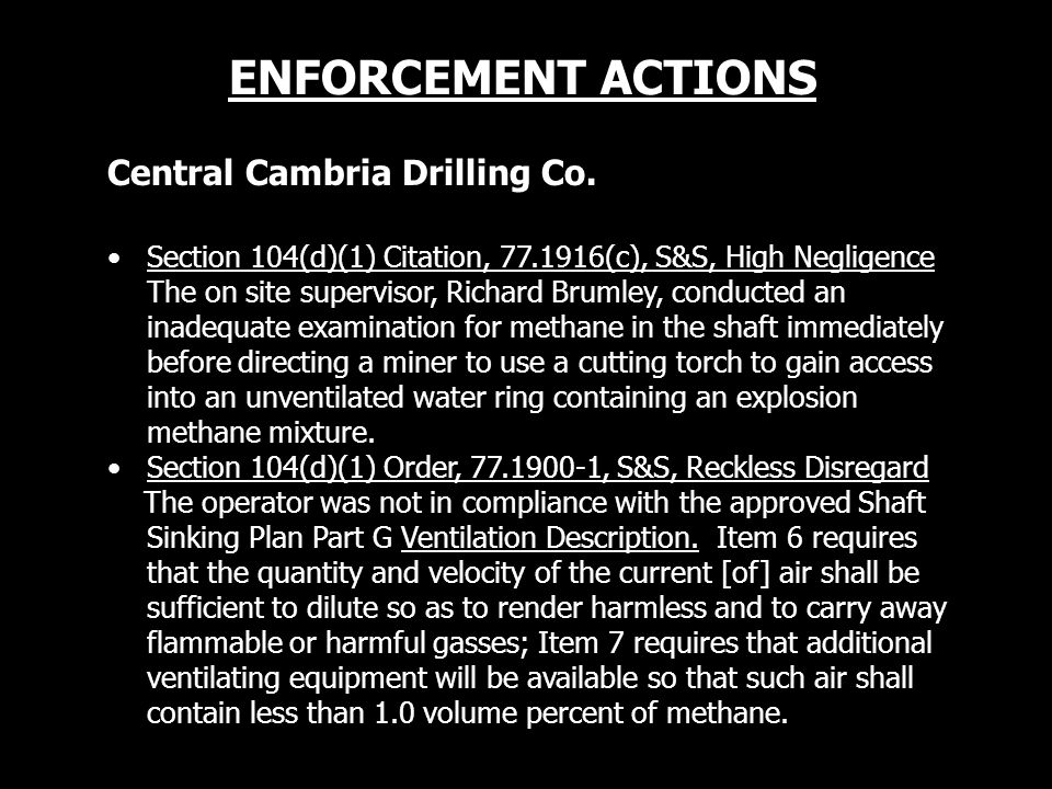 Central Cambria Drilling Co. Section 104(d)(1) Citation, 77.1916(c), S&S, High Negligence The on site supervisor, Richard Brumley, conducted an inadeq