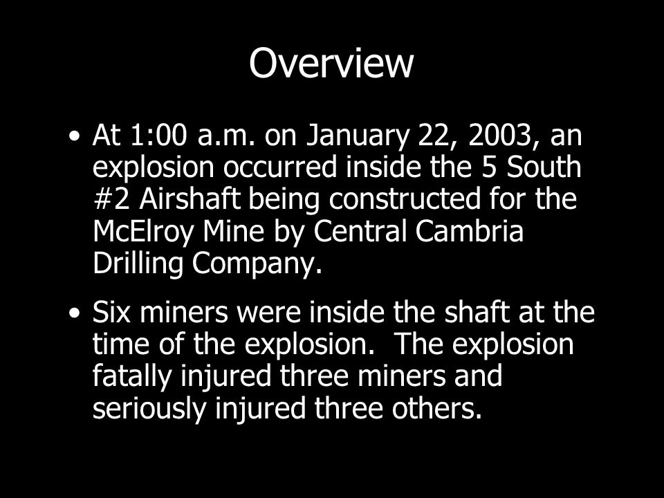 General Information The McElroy Mine is operated by McElroy Coal Company, a subsidiary of CONSOL Energy Inc.