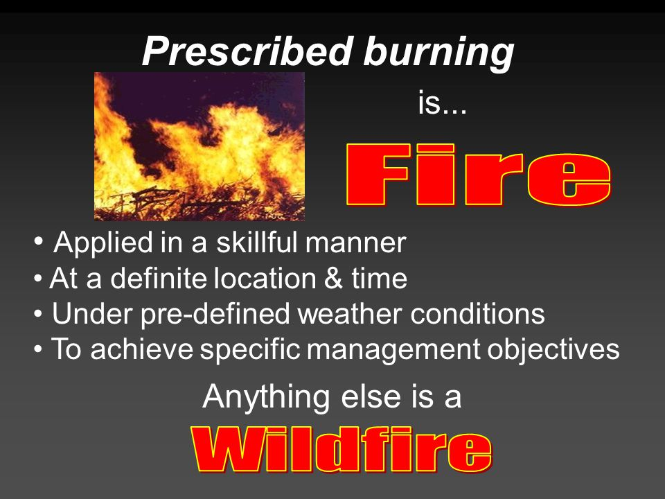 Prescribed burning is...
