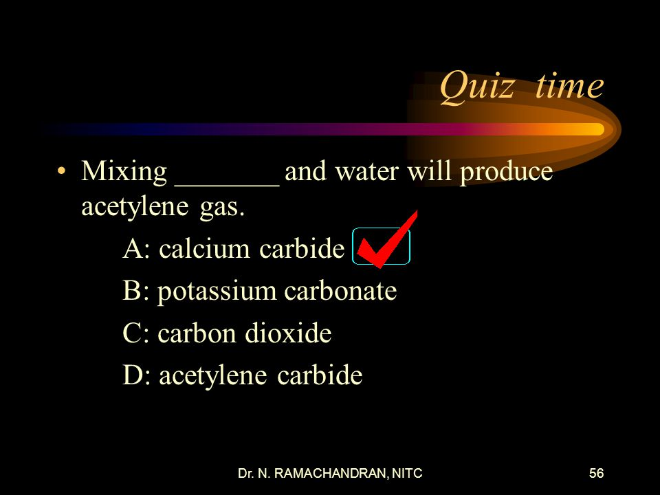 Dr.N. RAMACHANDRAN, NITC55 Quiz time What type of safety device is used on a acetylene cylinder.