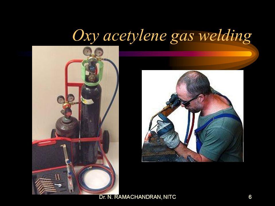 Dr. N. RAMACHANDRAN, NITC5 Typical Oxyacetylene Welding (OAW) Station