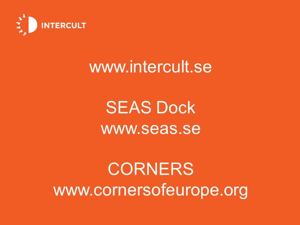www.intercult.se SEAS Dock www.seas.se CORNERS www.cornersofeurope.org