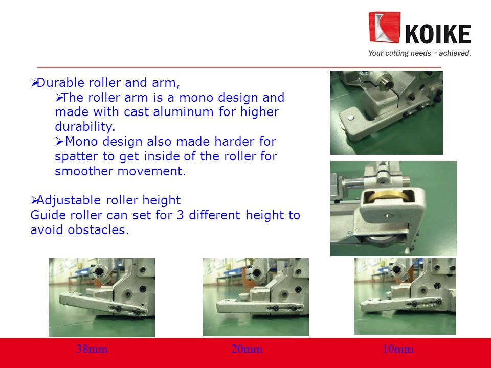  Durable roller and arm,  The roller arm is a mono design and made with cast aluminum for higher durability.