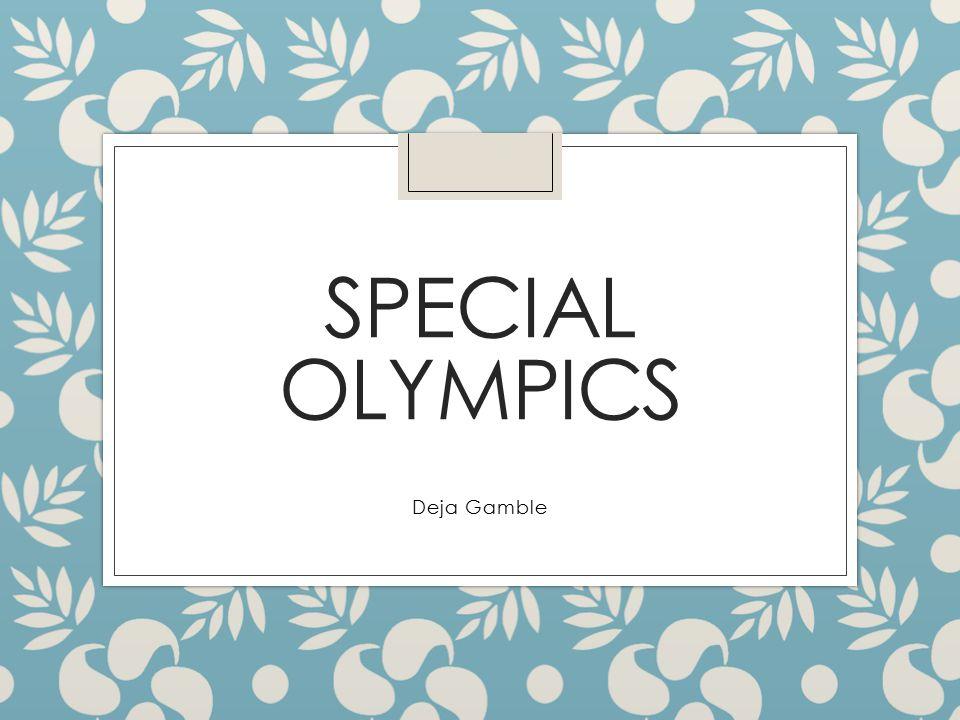 SPECIAL OLYMPICS Deja Gamble