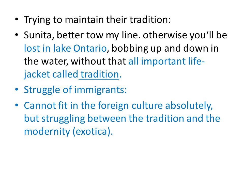 Trying to maintain their tradition: Sunita, better tow my line.